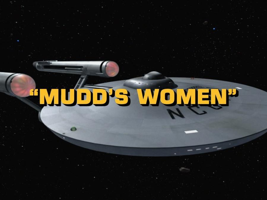 """Mudd's Women"" and a Brief Look at Gender in ""StarTrek"""